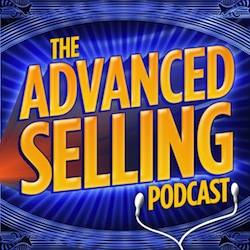 The Advanced Selling Podcast - Sales Podcast- Indianapolis, IN
